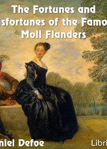 Fortunes and Misfortunes of the Famous Moll Flanders