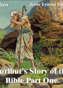 Hurlbut's Story of the Bible Part 1