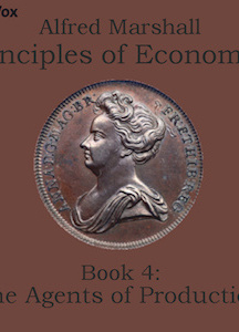 Principles of Economics, Book 4: The Agents of Production