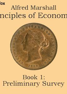 Principles of Economics, Book 1: Preliminary Survey