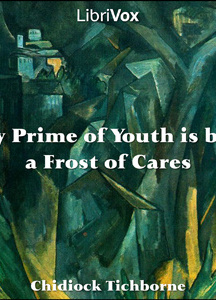 My Prime of Youth is but a Frost of Cares