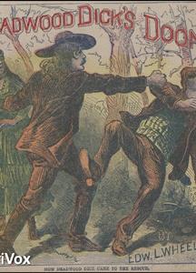 Deadwood Dick's Doom; or, Calamity Jane's Last Adventure