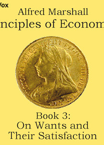 Principles of Economics, Book 3: On Wants and Their Satisfaction
