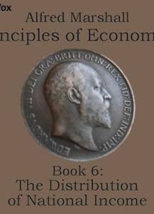 Principles of Economics, Book 6: The Distribution of National Income
