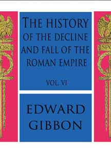 History of the Decline and Fall of the Roman Empire Vol. VI