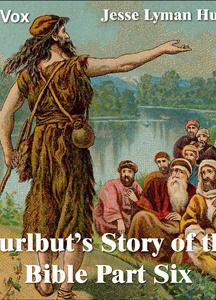 Hurlbut's Story of the Bible Part 6