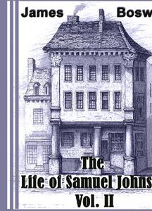 Life of Samuel Johnson, Vol. II