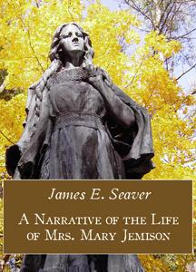 Narrative of the Life of Mrs. Mary Jemison
