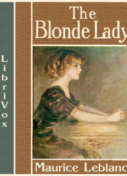 Blonde Lady, being a record of the duel of wits between Arsène Lupin and the English detective