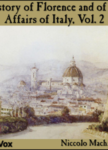 History of Florence and of the Affairs of Italy, Vol. 2