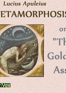 Metamorphosis or The Golden Ass