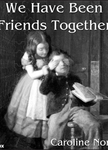 We Have Been Friends Together