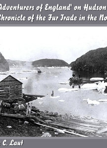 Chronicles of Canada Volume 18 - The 'Adventurers of England' on Hudson Bay