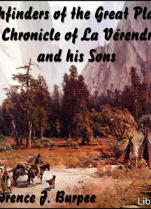 Chronicles of Canada Volume 19 - Pathfinders of the Great Plains