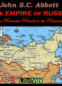 Empire of Russia from the Remotest Periods to the Present Time