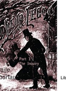 Monsieur Lecoq Part 1: The Inquiry