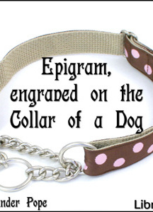 Epigram, engraved on the Collar of a Dog
