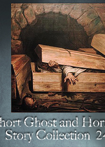 Short Ghost and Horror Collection 024