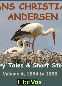 Hans Christian Andersen: Fairytales and Short Stories Volume 4, 1854 to 1859