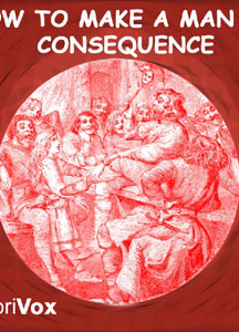 How to Make a Man of Consequence