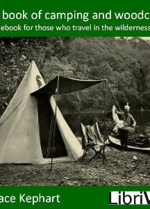 book of camping and woodcraft : a guidebook for those who travel in the wilderness