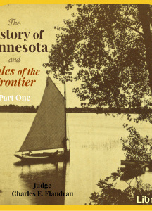 History of Minnesota and Tales of the Frontier, Part 1