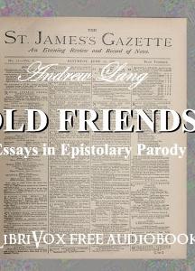 Old Friends, Essays in Epistolary Parody