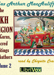 Sikh Religion: Its Gurus, Sacred Writings and Authors, Volume 2