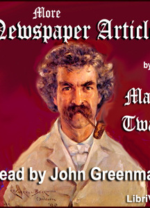 More Newspaper Articles by Mark Twain