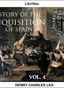 History of the Inquisition of Spain, Vol. 4