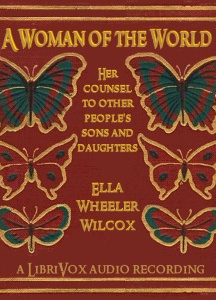Woman of the World: Her Counsel to Other People's Sons and Daughters
