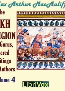 Sikh Religion: Its Gurus, Sacred Writings and Authors, Volume 4