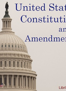 United States Constitution and Amendments