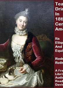 Tea Drinking In 18th-Century America: Its Etiquette And Equipage