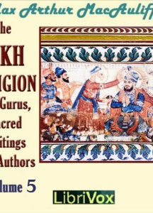 Sikh Religion: Its Gurus, Sacred Writings and Authors, Volume 5