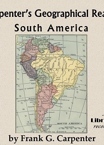 Carpenter's Geographical Reader: South America