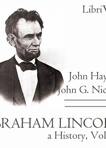 Abraham Lincoln: A History (Volume 10)