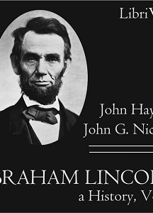 Abraham Lincoln: A History (Volume 8)