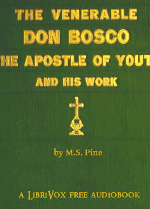 Venerable Don Bosco the Apostle of Youth