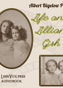 Life and Lillian Gish