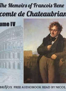 Memoirs of Chateaubriand Volume IV