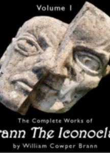 Complete Works of Brann, the Iconoclast, Volume 1