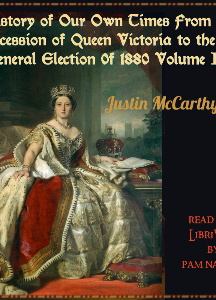 History of Our Own Times From the Accession of Queen Victoria to the General Election of 1880, Volume II
