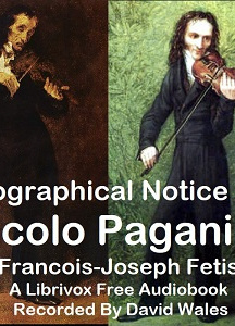 Biographical Notice Of Nicolo Paganini With An Analysis Of His Compositions And A Sketch Of The History Of The Violin