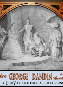 George Dandin: or The Abashed Husband