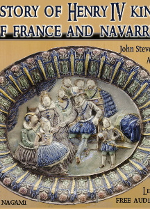 History of Henry the Fourth King of France and Navarre