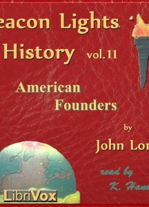 Beacon Lights of History, Volume 11: American Founders