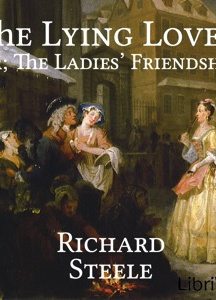 Lying Lover: or, The Ladies' Friendship