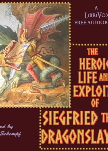 Heroic Life and Exploits of Siegfried the Dragon Slayer