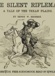 Silent Rifleman: A Tale of the Texan Prairies